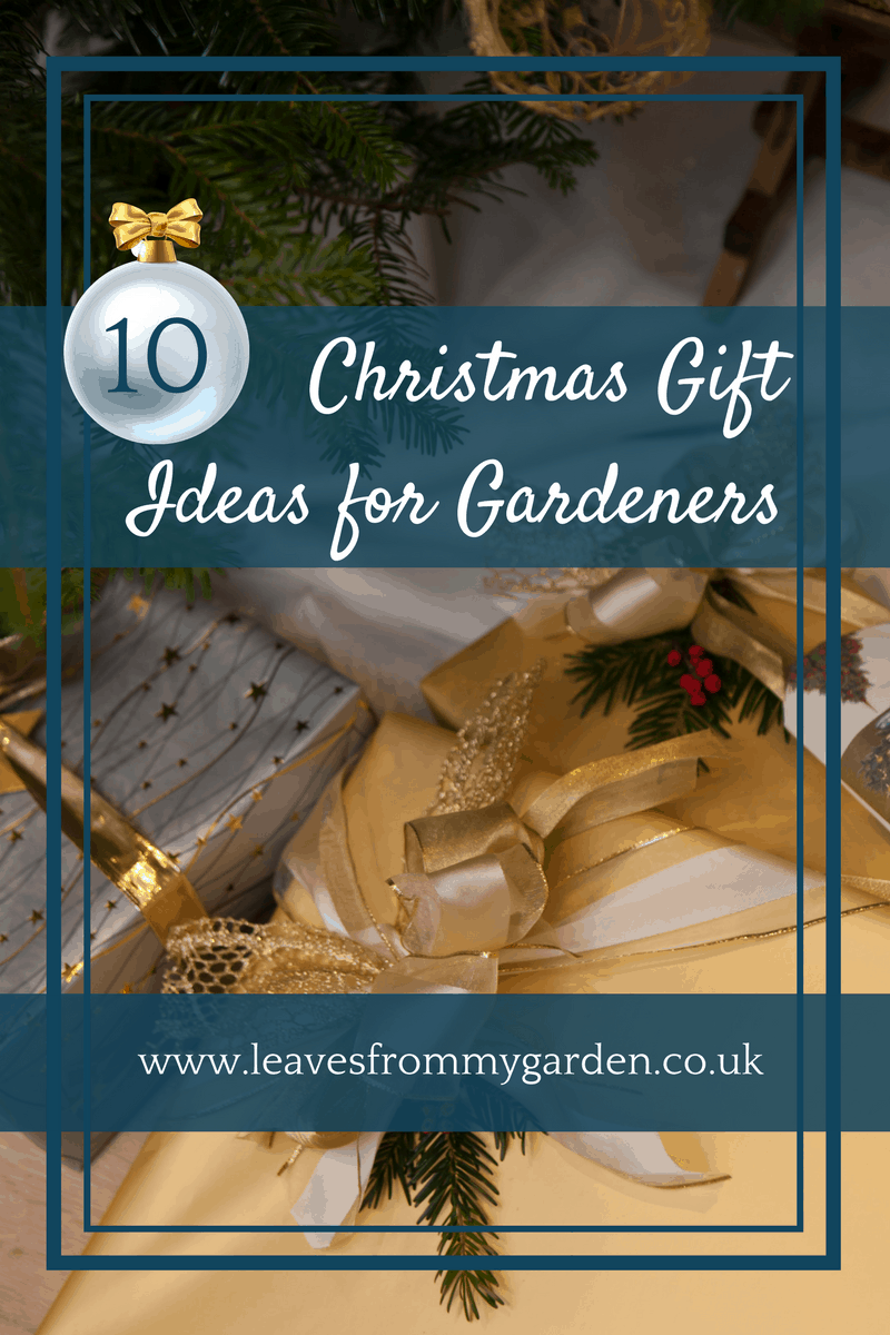 Gift Ideas for Gardeners - Leaves From My Garden